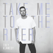 Trey Kennedy: Take Me to the River