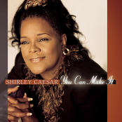 Shirley Caesar: You Can Make It