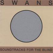 Swans: Soundtracks For The Blind
