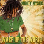 Mighty Mystic: Wake Up The World