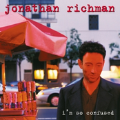 Jonathan Richman: I'm So Confused