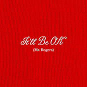 It'll Be Ok (Mr. Rogers)