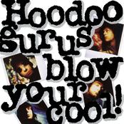Hoodoo Gurus: Blow Your Cool!