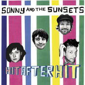 Sonny and The Sunsets: Hit After Hit