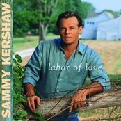 Sammy Kershaw: Labor Of Love