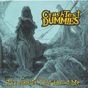 Crash Test Dummies: The Ghosts That Haunt Me