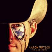 Aaron Watson: The Underdog