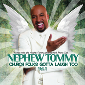 Nephew Tommy: Church Folks Gotta Laugh Too! Vol 1