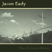 Jason Eady: When The Money's All gone