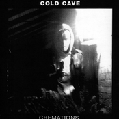 Cold Cave: Cremations