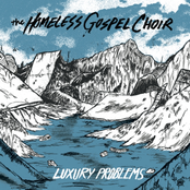 The Homeless Gospel Choir: Luxury Problems