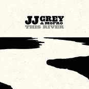JJ Grey & Mofro: This River