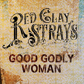 The Red Clay Strays: Good Godly Woman