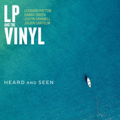LP and The Vinyl: Heard and Seen