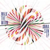 Walk The Moon: Anna Sun EP