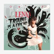 Lenka: Trouble Is A Friend