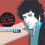 A Tribute To Bob Dylan In The 80s: Volume One