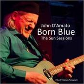 John D'Amato: Born Blue: The Sun Sessions