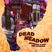 Dead Meadow: Shivering King And Others
