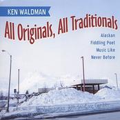 Ken Waldman: All Originals, All Traditionals