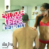 FEDDIE LE GRANDE - PUT YOUR HANDS UP FOR DETROIT