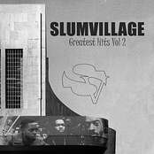 Slum Village Greatest Hits Vol. 2