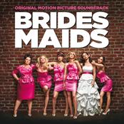 Bridesmaids (Original Motion Picture Soundtrack)