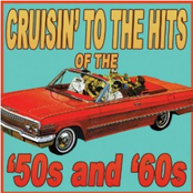 Cruisin' To The Hits Of The '50s & '60s