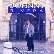 Johnny Rivera: Cuando Parará La Lluvia