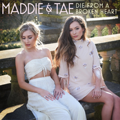 Maddie and Tae: Die From A Broken Heart