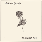 Blossom (Demo) / Be Seeing You - Single