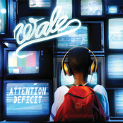 Wale: Attention Deficit