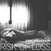 Carl Anderson: Risk Of Loss