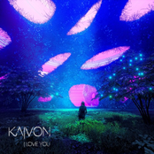 Kaivon: I Love You.