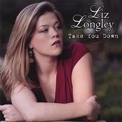 Liz Longley: Take You Down
