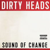 The Dirty Heads: Sound of Change