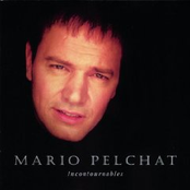 Mario Pelchat: Incontournable