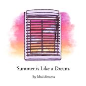 Khai Dreams: Summer Is Like a Dream