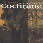 Tom Cochrane: Mad Mad World (Deluxe)