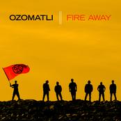 Ozomatli: Fire Away