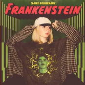 Claire Rosinkranz: Frankenstein