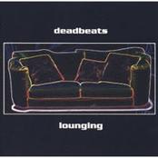 Deadbeats: Lounging