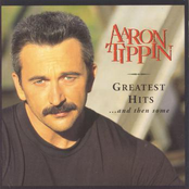 Aaron Tippin: Greatest Hits And Then Some