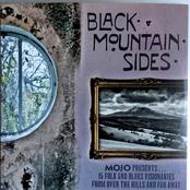 Mojo Presents Black Mountain Sides
