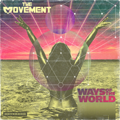 The Movement: Ways Of The World