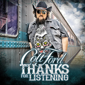 Colt Ford: THANKS FOR LISTENING