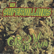 The Supervillains: Grow Yer Own