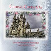 Choral Christmas - Seasonal Favorites Performed By Cathedral Choir