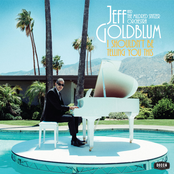 Jeff Goldblum And The Mildred Snitzer Orchestra: I Shouldn't Be Telling You This