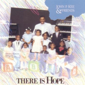 John P. Kee: There Is Hope